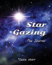 Star Gazing the Journal by Lizzie Starr