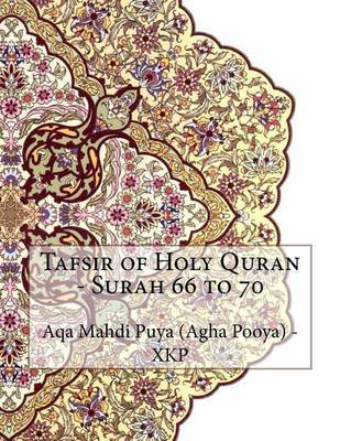 Tafsir of Holy Quran - Surah 66 to 70 by Aqa Mahdi Puya (Agha Pooya) - Xkp image