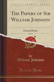 The Papers of Sir William Johnson, Vol. 14 by William Johnson
