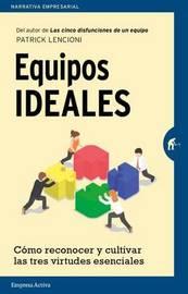 Equipos Ideales by Patrick M Lencioni
