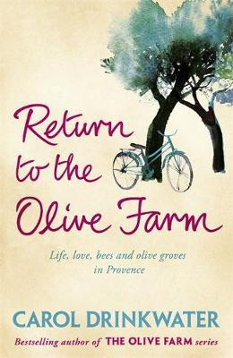Return to the Olive Farm by Carol Drinkwater
