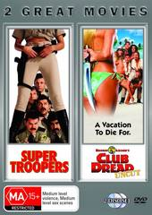 Super Troopers / Broken Lizards Club Dread on DVD
