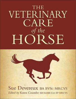 The Veterinary Care of the Horse by Sue Devereux image