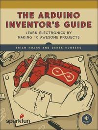 Arduino Inventor's Guide by Derek Runberg