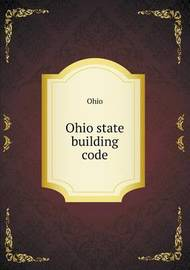 Ohio State Building Code by . Ohio