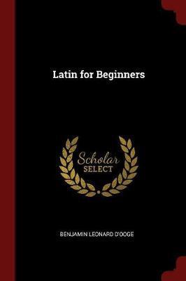 Latin for Beginners by Benjamin Leonard D'Ooge image