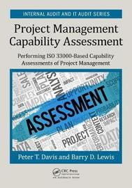 Project Management Capability Assessment by Peter T Davis
