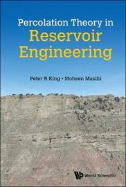 Percolation Theory In Reservoir Engineering by Peter King