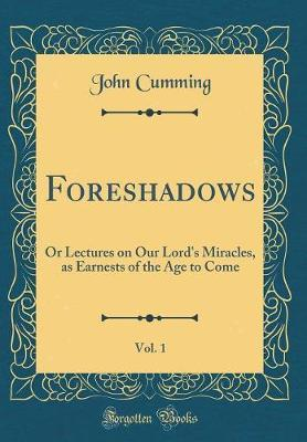 Foreshadows, Vol. 1 by John Cumming