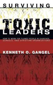Surviving Toxic Leaders by Kenneth O Gangel image