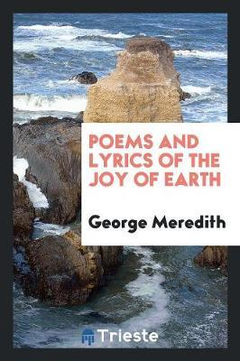 Poems and Lyrics of the Joy of Earth by George Meredith