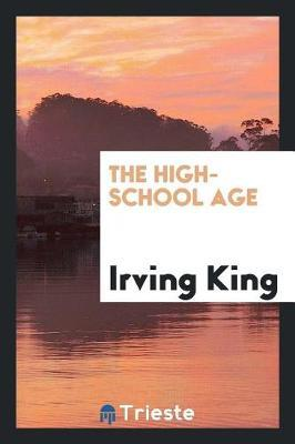 The High-School Age by Irving King image