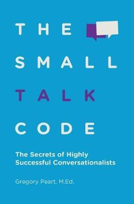 The Small Talk Code by Gregory Peart image