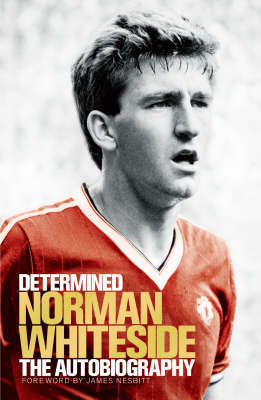 Determined: The Autobiography by Norman Whiteside image