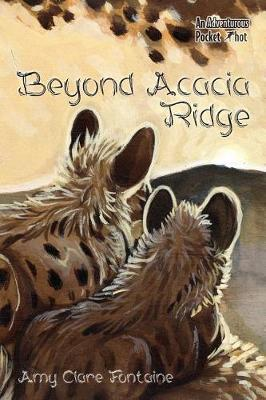 Beyond Acacia Ridge by Amy Clare Fontaine