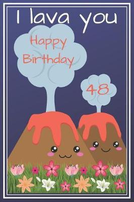 I Lava You Happy Birthday 48 by Eli Publishing