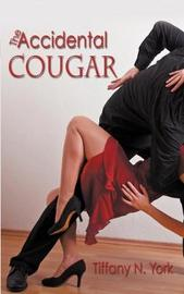 The Accidental Cougar by Tiffany N York