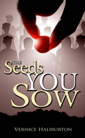 The Seeds You Sow by Vernice Haliburton image