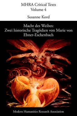 Macht Des Weibes: Zwei Historische Tragodien Von Marie Von Ebner-Eschenbach image