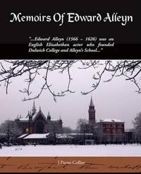 Memoirs of Edward Alleyn by J.Payne Collier