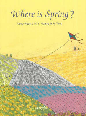 Where is Spring? by Yang-Huan