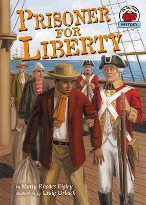 Prisoner for Liberty by Marty Rhodes Figley