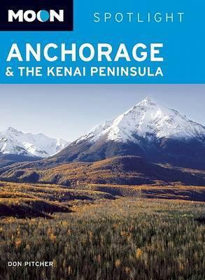 Moon Spotlight Anchorage and the Kenai Peninsula by Don Pitcher