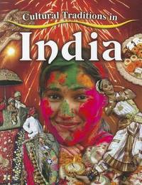 Cultural Traditions in India by Lynn Peppas
