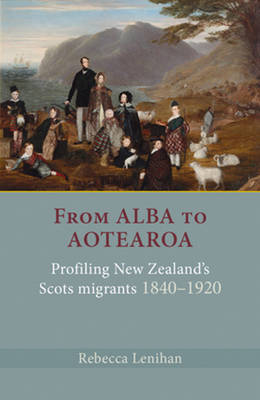 From Alba to Aotearoa by Rebecca Lenihan