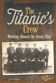 The Titanic's Crew by Terri Lynn Dougherty