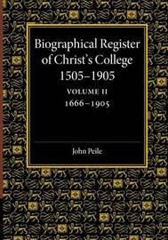 Biographical Register of Christ's College, 1505-1905: Volume 2