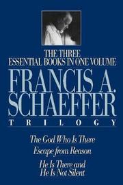 A Francis A. Schaeffer Trilogy by Francis A Schaeffer