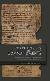 Crafting the 613 Commandments by Albert D Friedberg