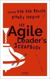 The Agile Leader's Scrapbook by Herman Van den Broeck