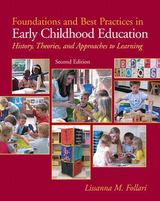 Foundations and Best Practices in Early Childhood Education: History, Theories and Approaches to Learning by Lissanna Follari image