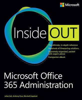Microsoft Office 365 Administration Inside Out by Anthony Puca