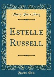 Estelle Russell (Classic Reprint) by Mary Allan- Olney image