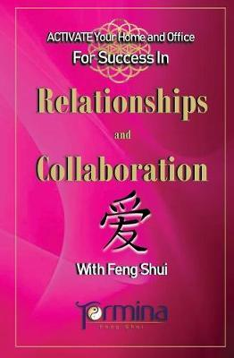 Activate Your Home and Office for Success in Relationships and Collaboration by Termina Ashton