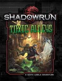 Shadowrun RPG: Toxic Alleys - World Adventure Module