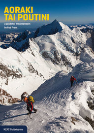 Aoraki Tai Poutini: A guide for mountaineers by Frost