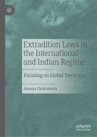 Extradition Laws in the International and Indian Regime by Ananya Chakraborty