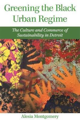 Greening the Black Urban Regime by Alesia Montgomery