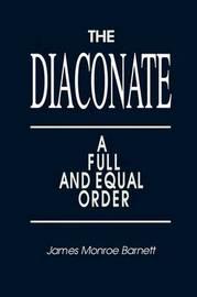 The Diaconate by James Monroe Barnett