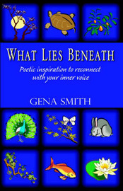 What Lies Beneath by Gena Smith