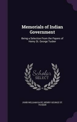 Memorials of Indian Government by John William Kaye image