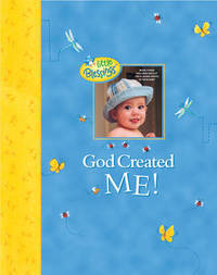God Created Me!: A Memory Book of Baby's First Year by Dandi Daley Mackall