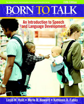 Born to Talk: An Introduction to Speech and Language Development by Lloyd M. Hulit image