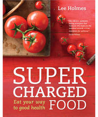 Supercharged Food by Lee Holmes