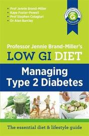 Low GI Diet: Managing Type 2 Diabetes by Jennie Brand-Miller