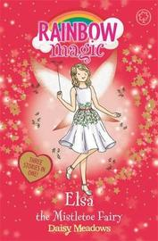 Rainbow Magic: Elsa the Mistletoe Fairy by Daisy Meadows